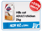 Hills cat ADULT/chicken 2kg - GRATIS 500g / 409k�