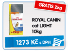 ROYAL CANIN cat LIGHT 10kg - GRATIS 2kg / 1.273k�