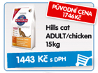 Hills cat ADULT/chicken 15kg - p�vodn� cena 1.746k� / po slev� 1.443k�
