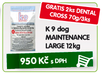 K 9 dog MAINTENANCE LARGE 12kg - GRATIS 2ks DENTAL CROSS 70g/3ks / 950kč